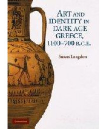 Art and Identity in Dark Age Greece, 1100-700 BC