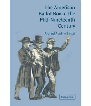 The American Ballot Box in the Mid-Nineteenth Century
