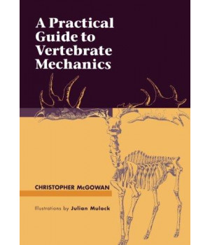 A Practical Guide to Vertebrate Mechanics