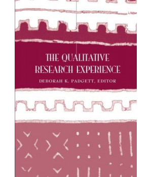 The Qualitative Research Experience (Research, Statistics, & Program Evaluation)