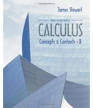 Multivariable Calculus: Concepts and Contexts (with Tools for Enriching Calculus, Interactive Video Skillbuilder CD-ROM, and iLrn Homework/Personal Tutor)