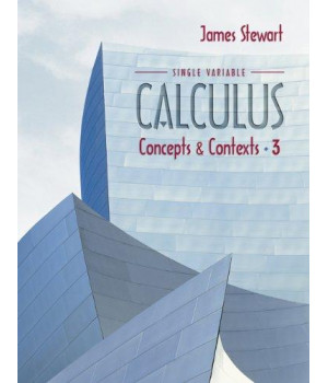 Single Variable Calculus: Concepts and Contexts (with Tools for Enriching Calculus, Interactive Video Skillbuilder CD-ROM, and iLrn Homework/Personal Tutor)