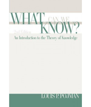 What Can We Know?: An Introduction to the Theory of Knowledge