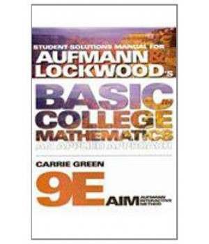 Student Solutions Manual for Aufmann/Lockwood\'s Basic College Mathematics, 9th