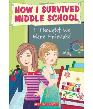 How I Survived Middle School #12: I Thought We Were Friends!