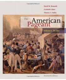 The American Pageant: Volume I: To 1877