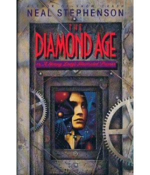 The Diamond Age, or, A Young Lady\'s Illustrated Primer