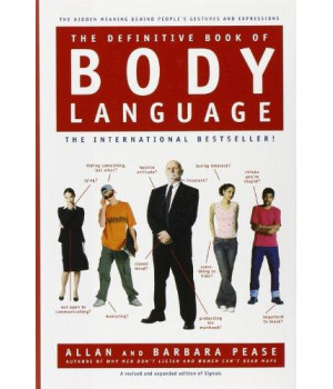 The Definitive Book of Body Language: The Hidden Meaning Behind People\'s Gestures and Expressions