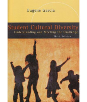 Student Cultural Diversity: Understanding and Meeting the Challenge