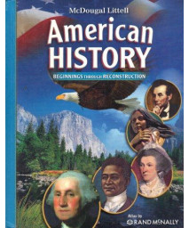 McDougal Littell Middle School American History: Student Edition Beginnings through Reconstruction 2008
