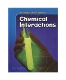 McDougal Littell Science: Student Edition Chemical Interactions 2007