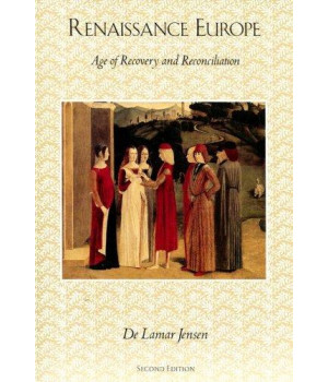 Renaissance Europe: Age of Recovery and Reconciliation, 2nd Edition
