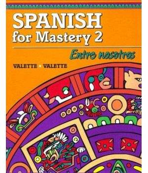 Spanish for Mastery 2: Entre Nosotros