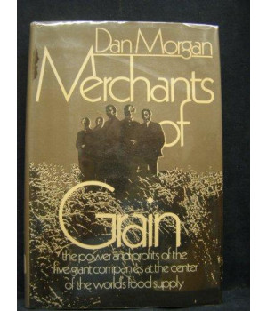 Merchants of Grain: The Power and Profits of the Five Giant Companies at the Center of the World\'s Food Supply