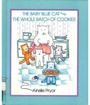 The Baby Blue Cat and the Whole Batch of Cookies