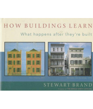 How Buildings Learn: What Happens After They\'re Built