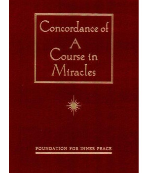Concordance of \'A Course in Miracles\': A Complete Index