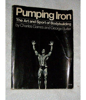 Pumping Iron: The Art and Sport of Bodybuilding