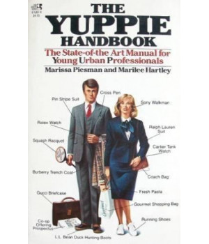 The Yuppie Handbook: The State-of-the Art Manual for Young Urban Professionals