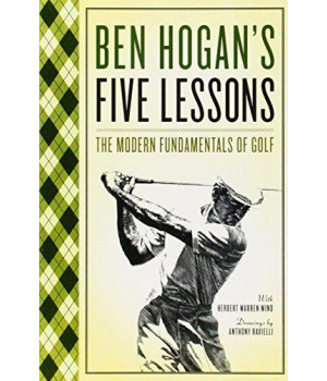 Ben Hogan\'s Five Lessons: The Modern Fundamentals of Golf