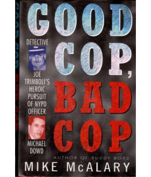 Good Cop Bad Cop: Detective Joe Trimboli\'s Heroic Pursuit of NYPD Officer Michael Dowd