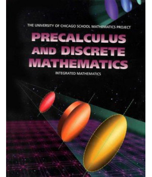 Precalculus and Discrete Mathematics (University of Chicago School Mathematics Project)