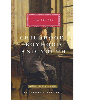 Childhood, Boyhood, and Youth (Everyman\'s Library Classics & Contemporary Classics)
