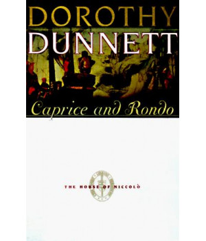 Caprice and Rondo: The Seventh Book in the House of Niccolo (House of Niccolo/Dorothy Dunnett)