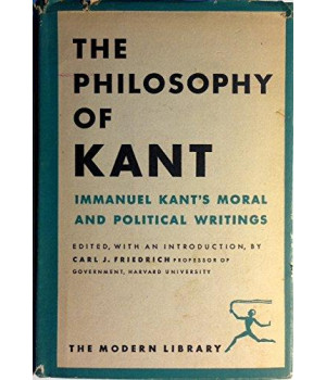 The Philosophy of Kant (Modern Library)