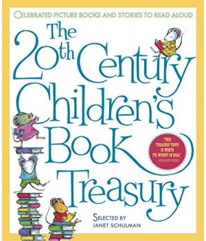 The 20th-Century Children\'s Book Treasury: Picture Books and Stories to Read Aloud