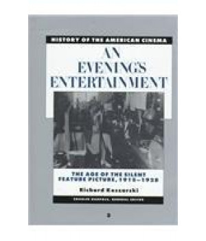 History of the American Cinema: An Evening\'s Entertainment: The Age of the Silent Feature Picture, 1915-1928