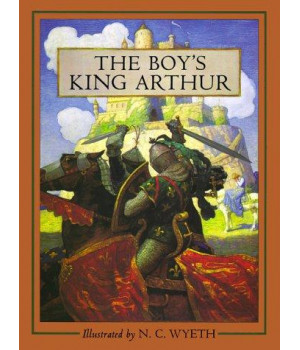 The Boy\'s King Arthur: Sir Thomas Malory\'s History of King Arthur and His Knights of the Round Table