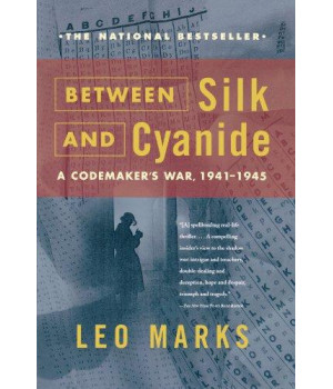 Between Silk and Cyanide: A Codemaker's War, 1941-1945