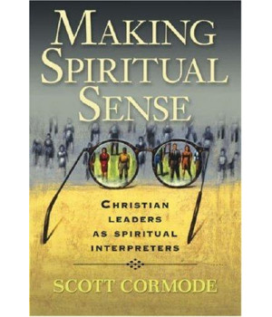 Making Spiritual Sense: Christian Leaders as Spiritual Interpreters