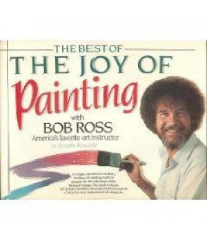 The Best of the Joy of Painting With Bob Ross America\'s Favorite Art Instructor