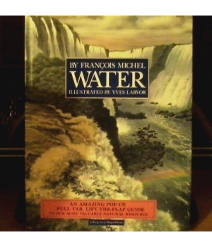 Water/an Amazing Pop-Up, Pull-Tab, Lift-The-Flap Guide to Our Most Valuable Natural Resource