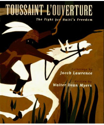 Toussaint L'ouverture: The Fight for Haiti's Freedom
