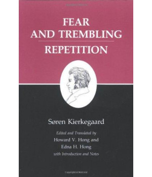 Fear and Trembling/Repetition : Kierkegaard\'s Writings, Vol. 6