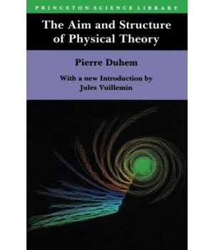 The Aim and Structure of Physical Theory (Princeton Science Library)