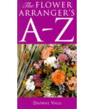 The Flower Arranger\'s A-Z