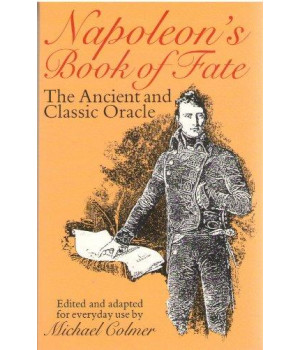 Napoleon\'s Book of Fate: The Ancient and Classic Oracle