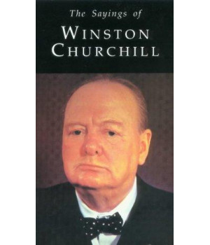 The Sayings of Winston Churchill (Duckworth Sayings Series)
