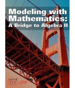 Modeling With Mathematics: A Bridge to Algebra II
