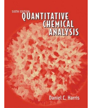 Quantitative Chemical Analysis, Sixth Edition