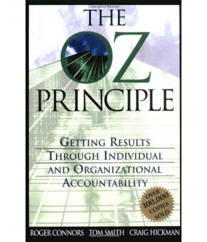 The Oz Principle: Getting Results Through Individual & Organizational Accountability