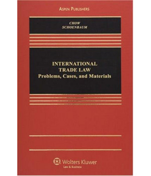 International Trade Law: Problems, Cases and Materials