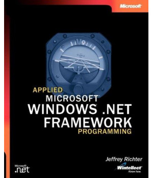Applied Microsoft® .NET Framework Programming (Developer Reference)