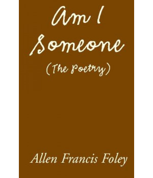 Am I Someone (The Poetry)