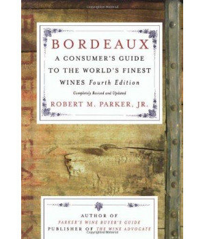 Bordeaux: A Consumer\'s Guide to the World\'s Finest Wines