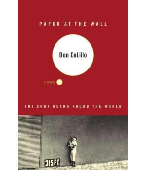 Pafko at the Wall: A Novella